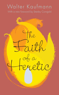 The Faith of a Heretic