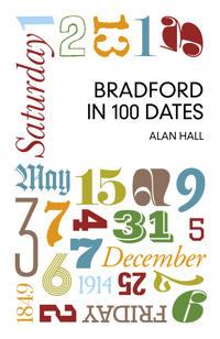 Bradford in 100 Dates