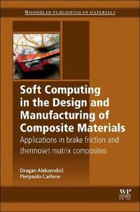 Soft Computing in the Design and Manufacturing of Composite Material