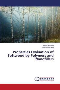 Properties Evaluation of Softwood by Polymers and Nanofillers