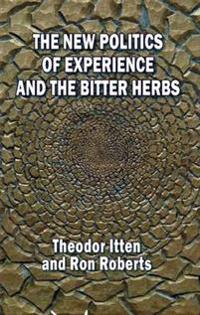 The New Politics of Experience and the Bitter Herbs