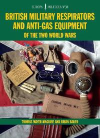 Em38 British Military Respirators and Anti-Gas Equipment of the Two World Wars