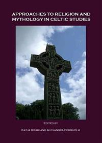 Approaches to Religion and Mythology in Celtic Studies