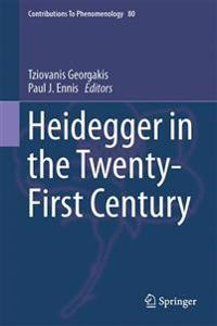 Heidegger in the Twenty-first Century