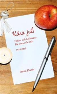 Kära jul! : dikter och berättelser för stora och små 1976-2013
