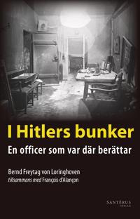 I Hitlers bunker : en officer som var där berättar 23 juli 1944-29 april 1945