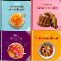 Koka marmelad, sylt och gelé ; Mormors bästa hembakta ; Gott till kaffet ; God husmanskost