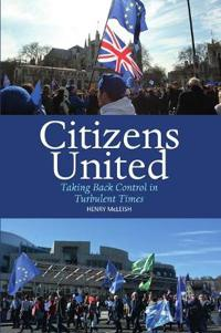 Citizens united - taking back control in turbulent times