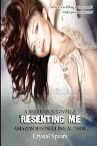 Resenting Me