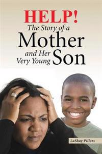 Help! the Story of a Mother and Her Very Young Son