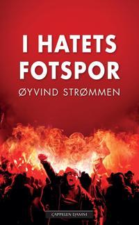 I hatets fotspor - Øyvind Strømmen | Inprintwriters.org