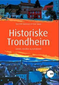Historiske Trondheim: Sanden, Ilevollen og Kalvskinnet