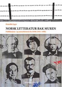 Norsk litteratur bak muren - Benedikt Jager   Inprintwriters.org