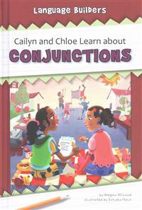 Cailyn and Chloe Learn about Conjunctions