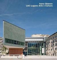 Ivano Gianola, LAC Lugano Arte E Cultura
