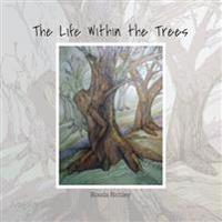 The Life Within the Trees