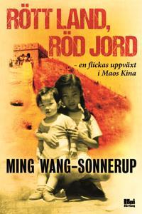 Rött land, röd jord : en flickas uppväxt i Maos Kina