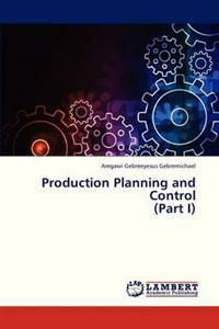 Production Planning and Control (Part I)