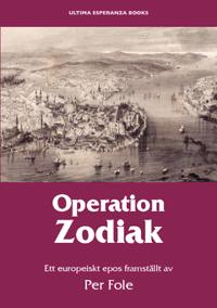Operation Zodiak : ett europeiskt epos