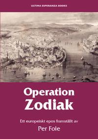 Operation Zodiak : ett europeiskt epos