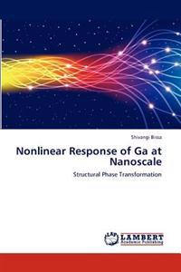 Nonlinear Response of Ga at Nanoscale