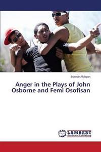 Anger in the Plays of John Osborne and Femi Osofisan