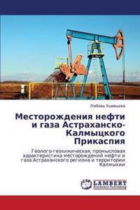 Mestorozhdeniya Nefti I Gaza Astrakhansko-Kalmytskogo Prikaspiya