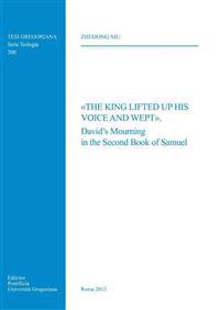 King Lifted Up His Voice and Wept: David's Mourning in the Second Book of Samuel