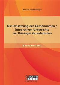 Die Umsetzung Des Gemeinsamen / Integrativen Unterrichts an Thuringer Grundschulen