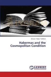 Habermas and the Cosmopolitan Condition