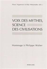 Voix Des Mythes, Science Des Civilisations