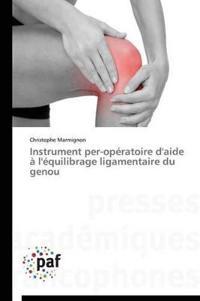 Instrument Per-Operatoire D'Aide A L'Equilibrage Ligamentaire Du Genou