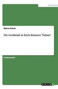 """Die Grostadt in Erich Kastners """"Fabian"""""""