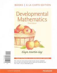 Developmental Mathematics Books a la Carte Edition Plus New Mylab Math with Pearson Etext -- Access Card Package