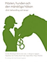 Hästen, hunden och den mänskliga hälsan : vård, behandling och terapi