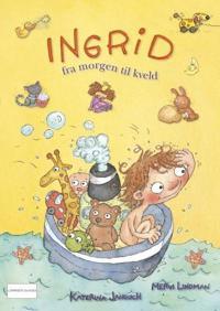 Ingrid fra morgen til kveld
