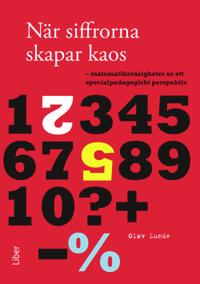 När siffrorna skapar kaos: matematiksvårigheter ur ett specialpedagogiskt perspektiv