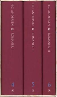 H. C. Andersens samlede værker.  Romaner, Bind 1-3