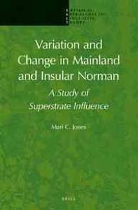Variation and Change in Mainland and Insular Norman: A Study of Superstrate Influence