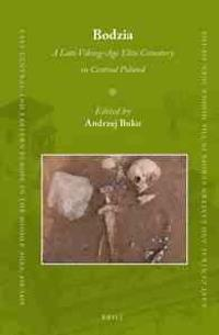 Bodzia: A Late Viking-Age Elite Cemetery in Central Poland