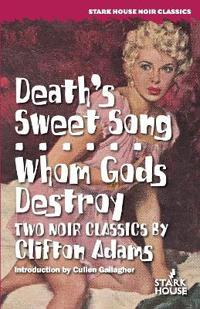 Death's Sweet Song / Whom Gods Destroy
