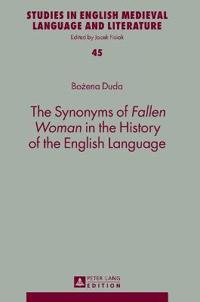 The Synonyms of Fallen Woman in the History of the English Language