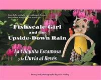 Fishscale Girl and the Upside-Down Rain / La chiquita escamosa y la lluvia al revés