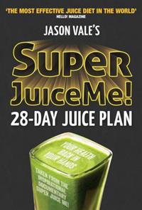 Super Juice Me! 28-day Juice Plan
