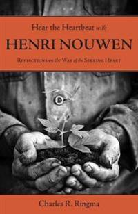 Hear the Heartbeat with Henri Nouwen