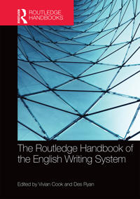 The Routledge Handbook of the English Writing System