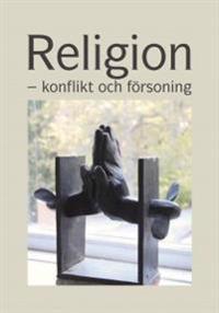 Religion - konflikt och försoning