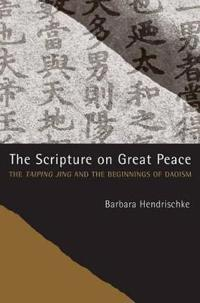 The Scripture on Great Peace: The Taiping Jing and the Beginnings of Daoism