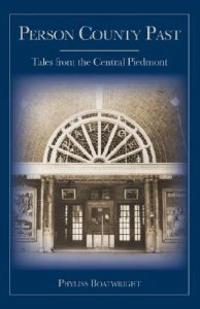 Person County Past: Tales from the Central Piedmont