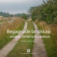 Begagnade landskap : använt, vårdat och värderat